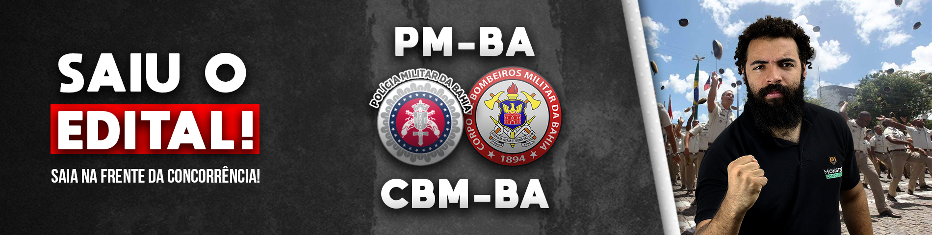 Abriu edital - Policia militar da bahia e corpo de bombeiros da bahia